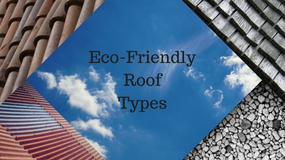 The Best Eco-Friendly Roofing Options