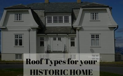 For Historic Home Owners: How to Choose a New Roof