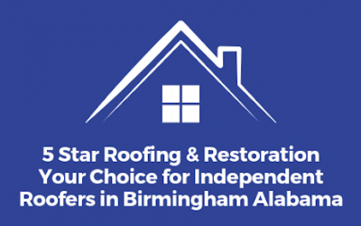 5 Star Roofing and Restoration: An Independent Roofing Company You Can Count On
