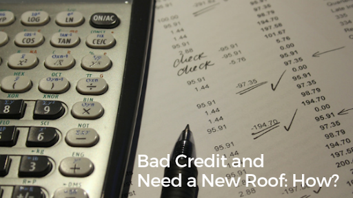 Have Bad Credit But Still Need A New Roof?
